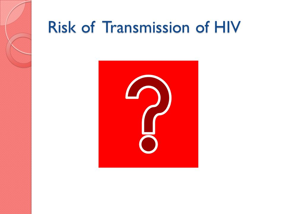 Risk of Transmission of HIV