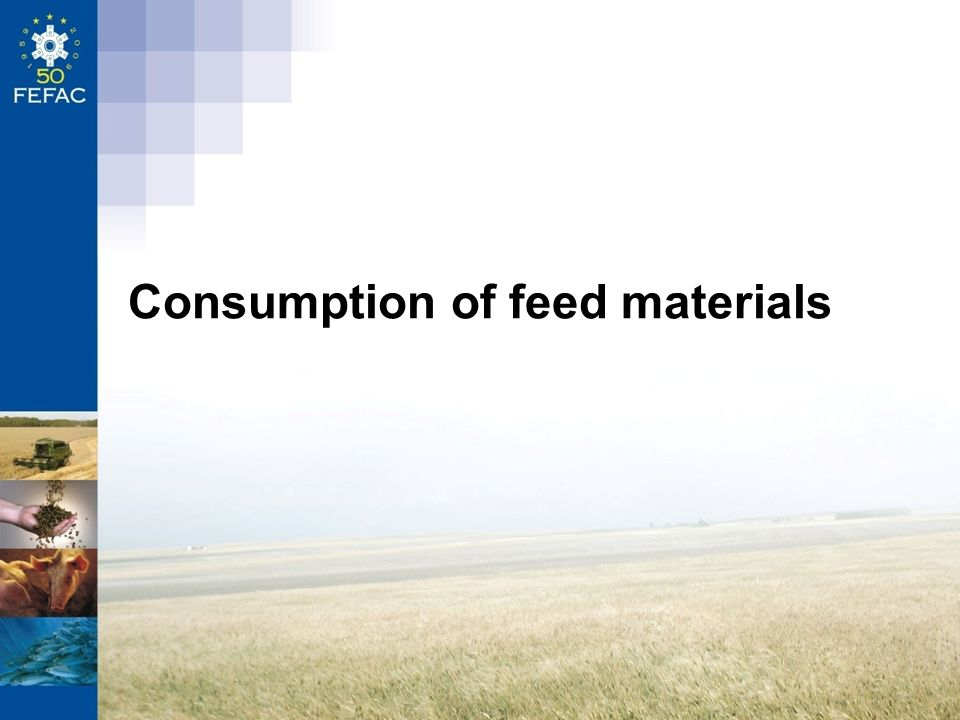 Consumption of feed materials