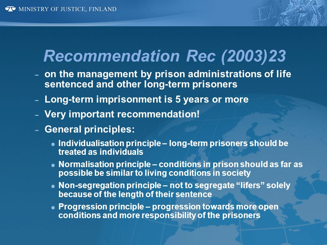 Recommendation Rec (2003)23on the management by prison administrations of life sentenced and other long-term prisoners.