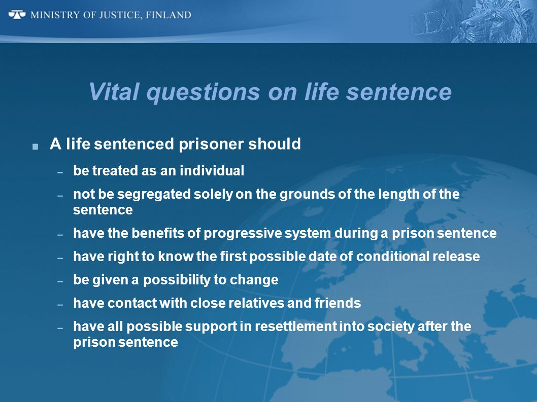 Vital questions on life sentence