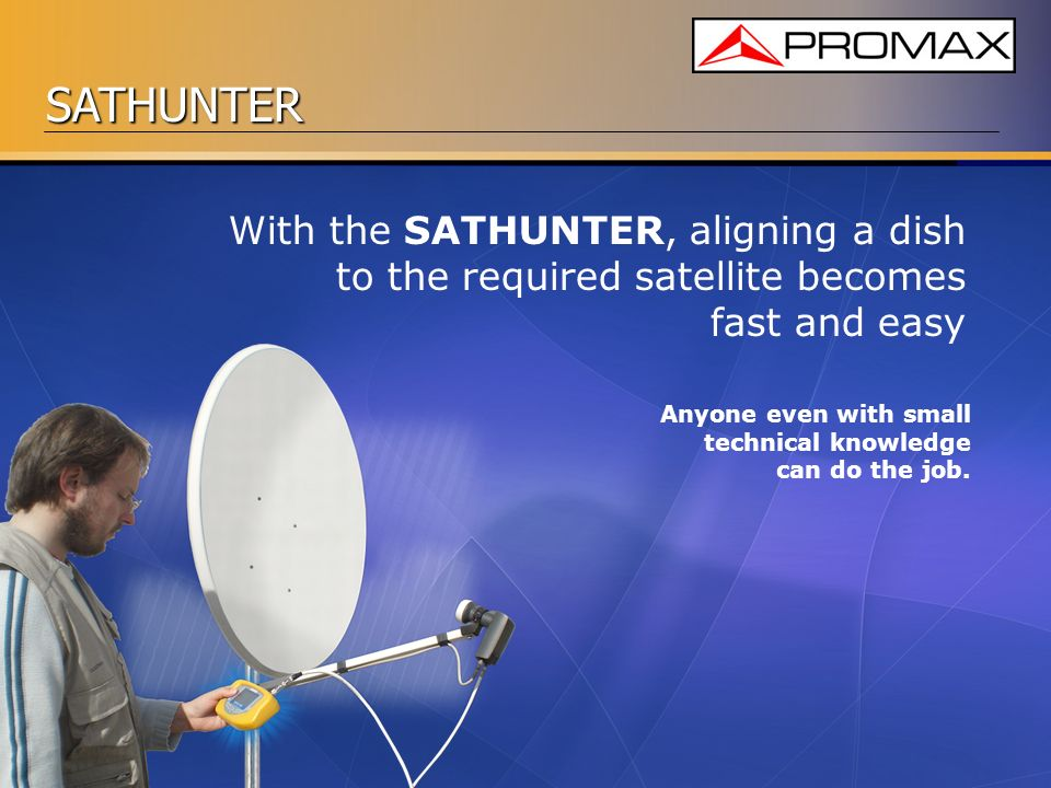 With the SATHUNTER, aligning a dish to the required satellite becomes
