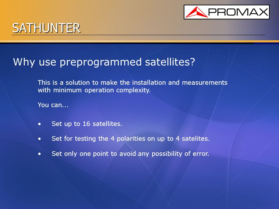 Why use preprogrammed satellites