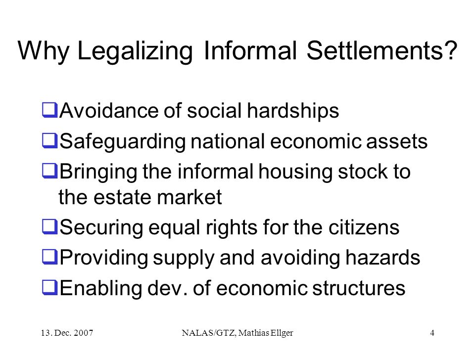 Why Legalizing Informal Settlements