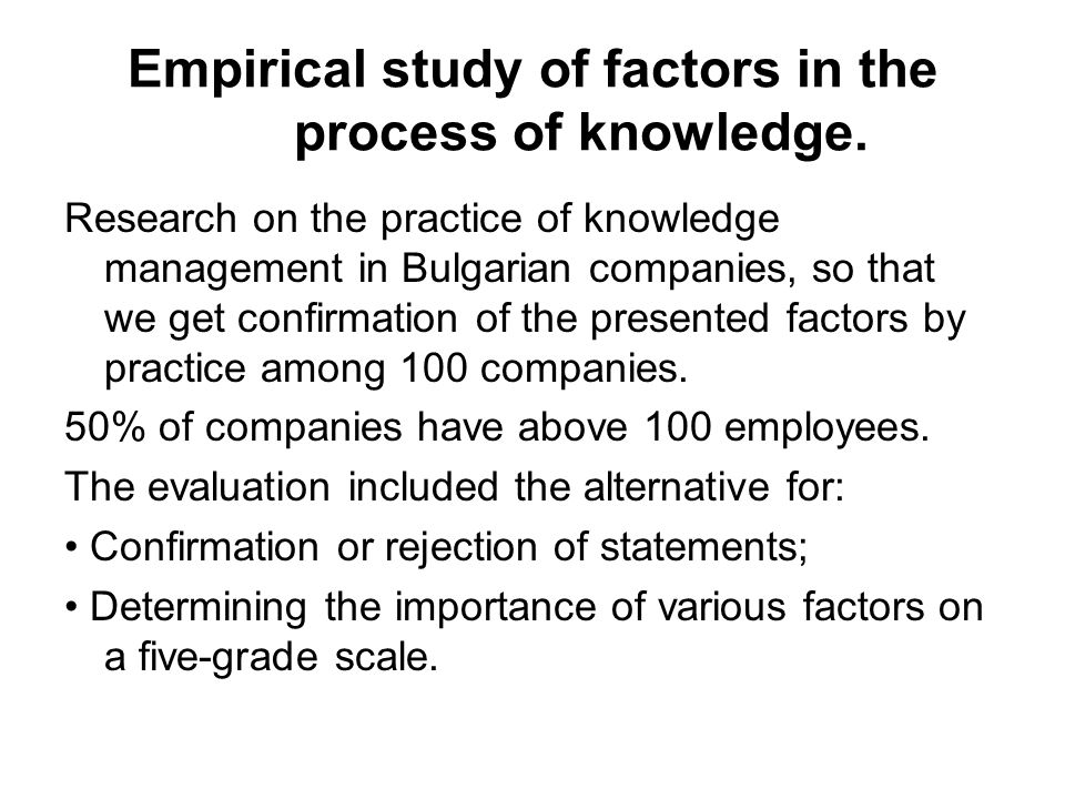 Empirical study of factors in the process of knowledge.