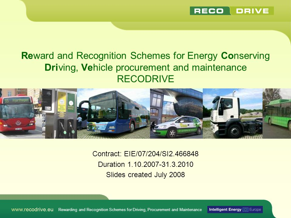 Reward and Recognition Schemes for Energy Conserving Driving, Vehicle procurement and maintenance RECODRIVE