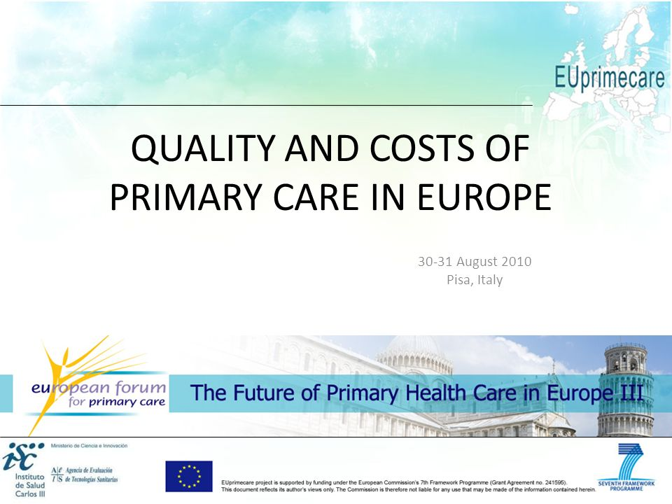 QUALITY AND COSTS OF PRIMARY CARE IN EUROPE