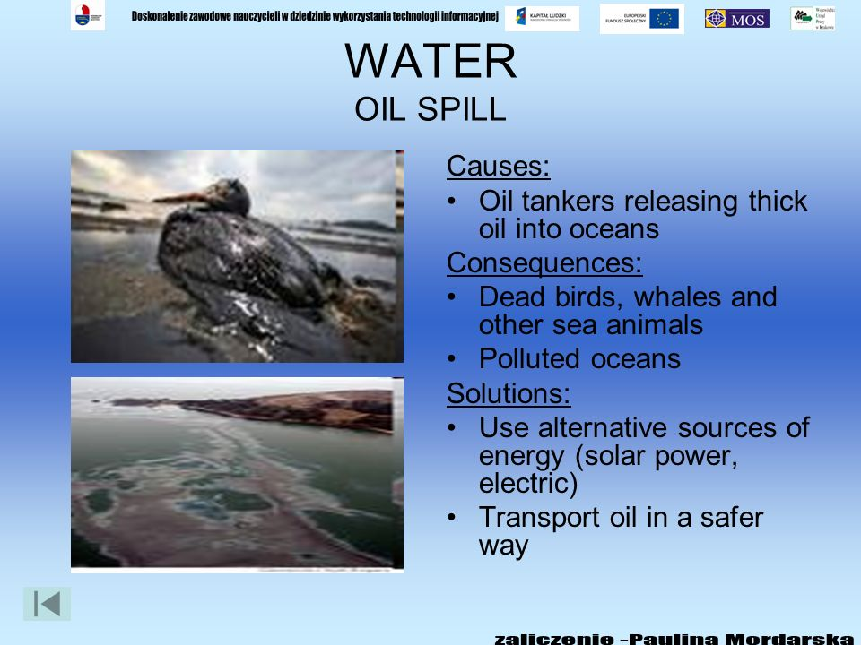 WATER OIL SPILL Causes: Oil tankers releasing thick oil into oceans