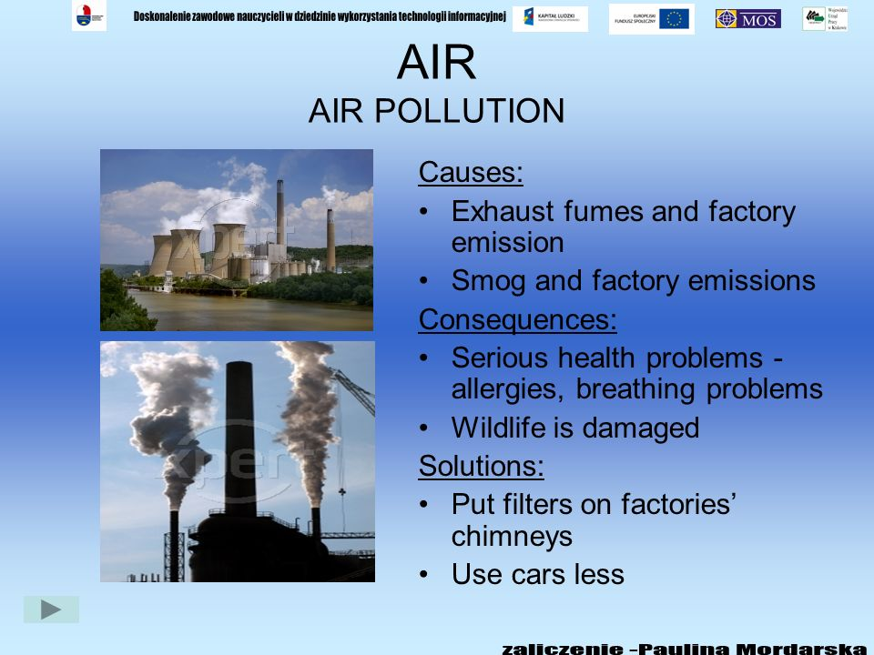 AIR AIR POLLUTION Causes: Exhaust fumes and factory emission