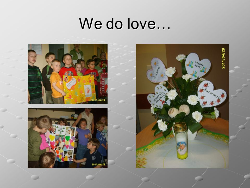 We do love…
