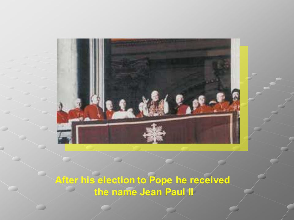 After his election to Pope he received