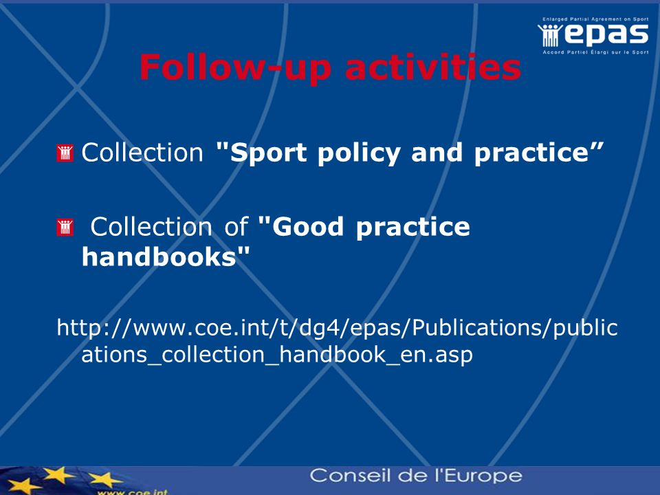 Follow-up activities Collection Sport policy and practice