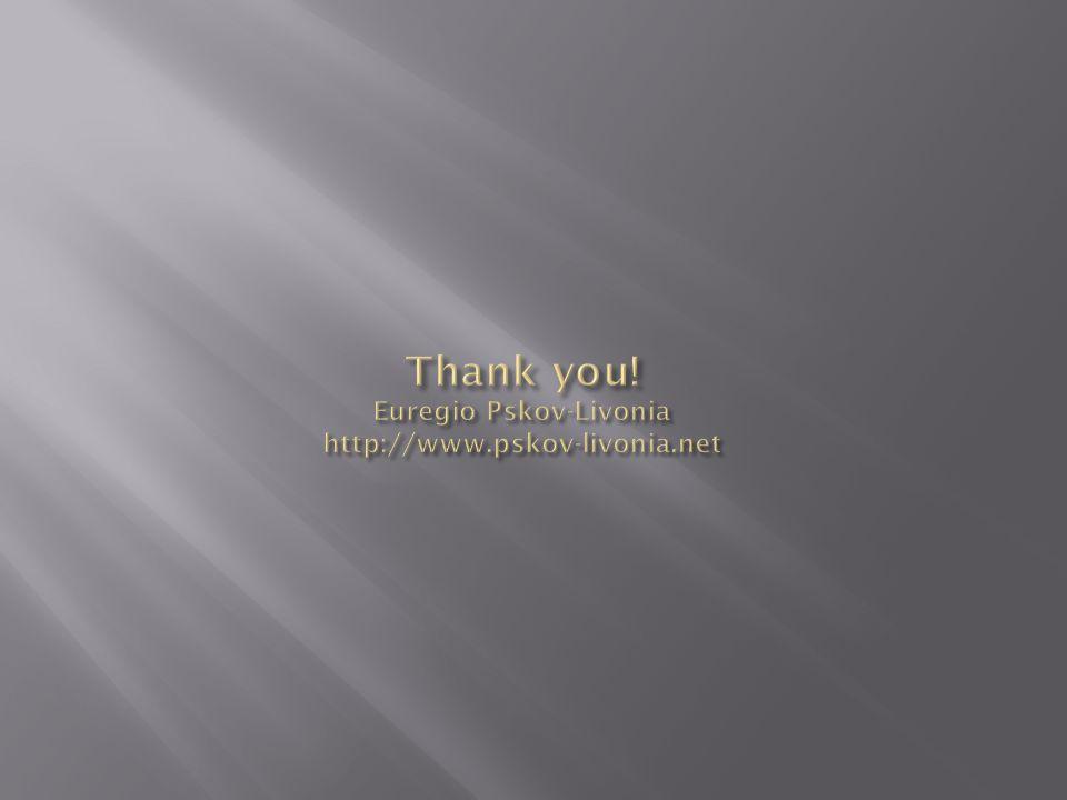 Thank you! Euregio Pskov-Livonia http://www.pskov-livonia.net