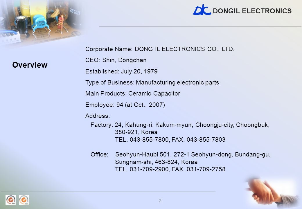 Overview Corporate Name: DONG IL ELECTRONICS CO., LTD.