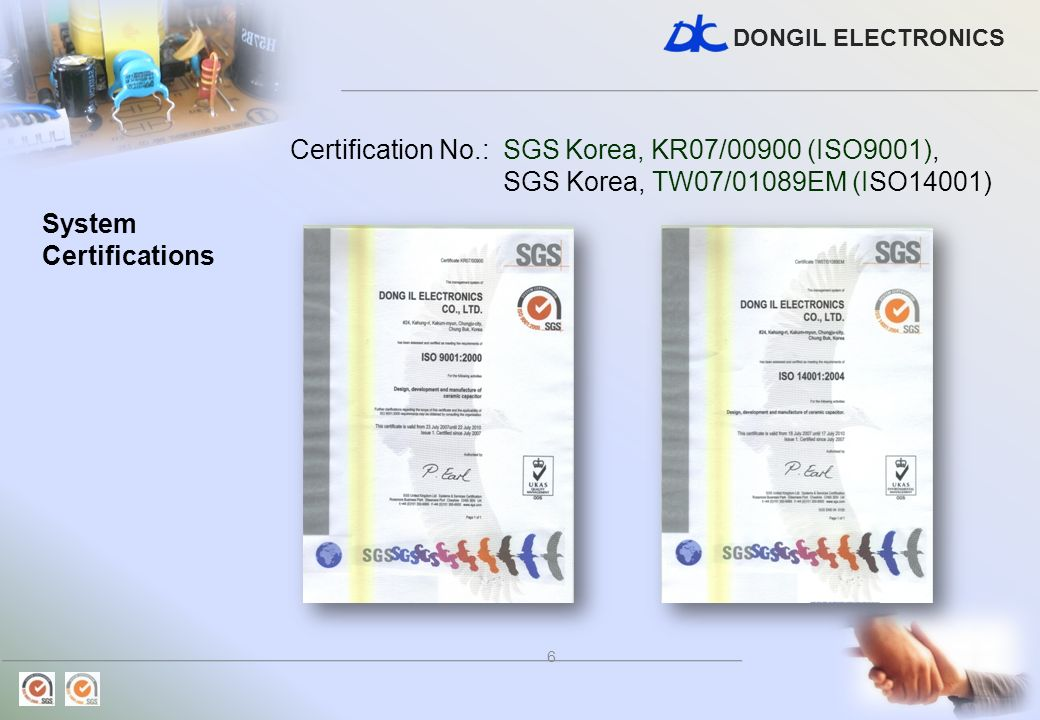 Certification No.: SGS Korea, KR07/00900 (ISO9001),