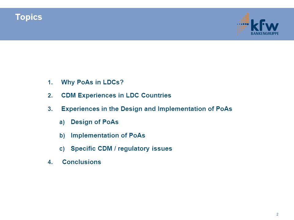 Topics Why PoAs in LDCs CDM Experiences in LDC Countries