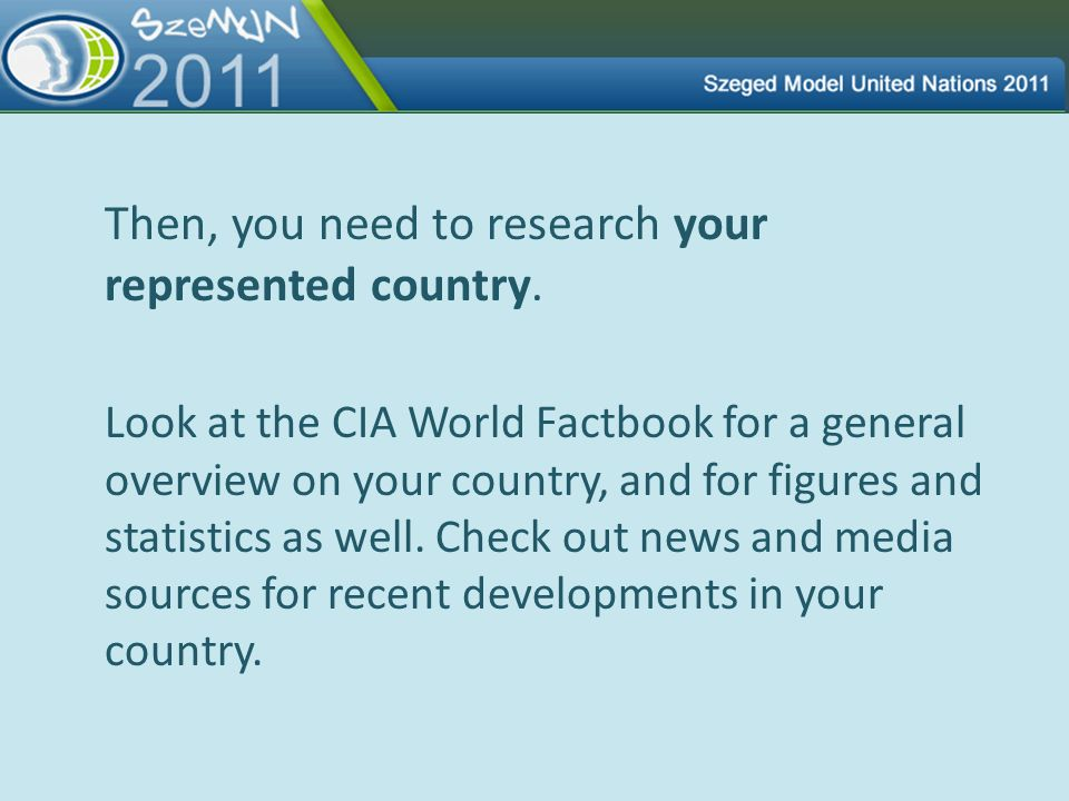 Then, you need to research your represented country.