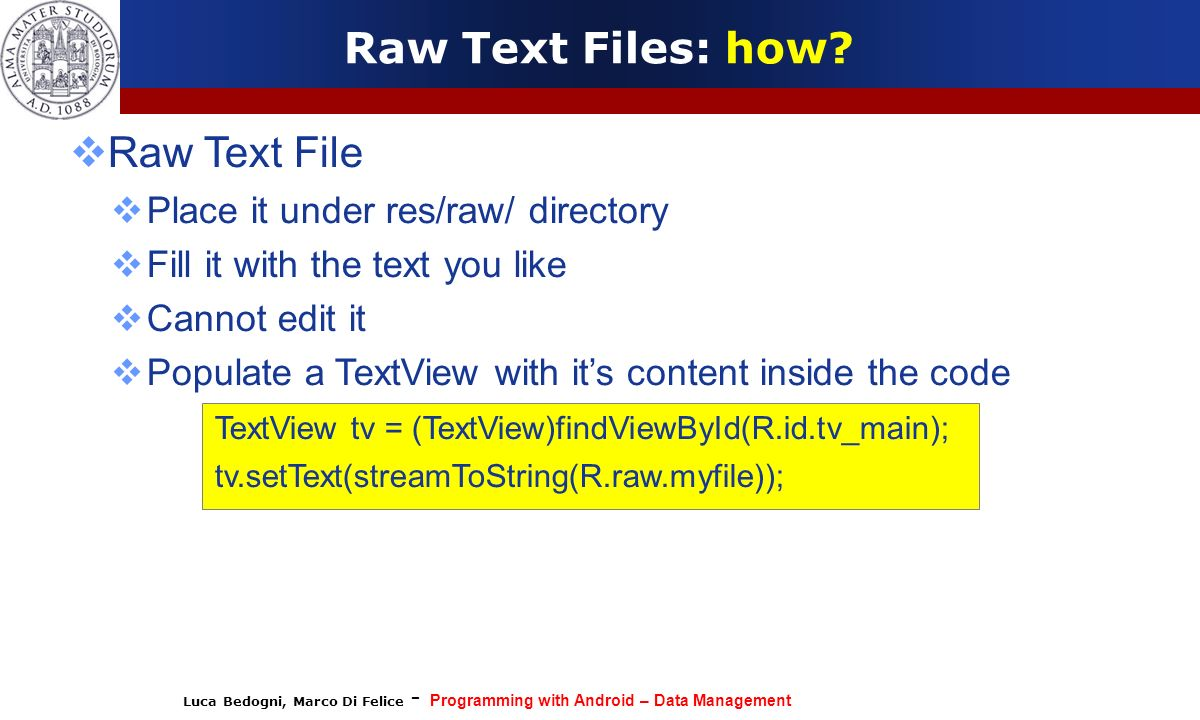 Raw Text Files: how Raw Text File Place it under res/raw/ directory