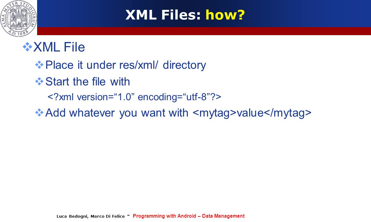XML Files: how XML File Place it under res/xml/ directory