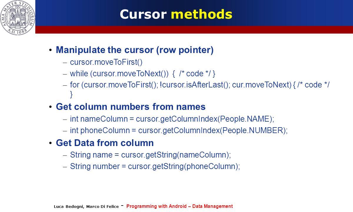 Cursor methods Manipulate the cursor (row pointer)