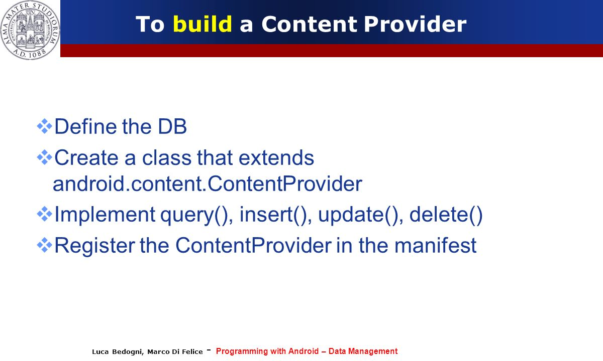 To build a Content Provider