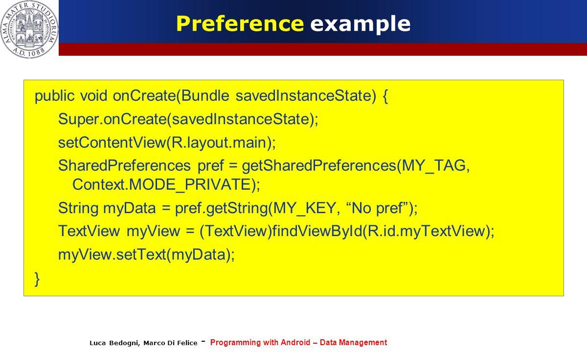 Preference example public void onCreate(Bundle savedInstanceState) {