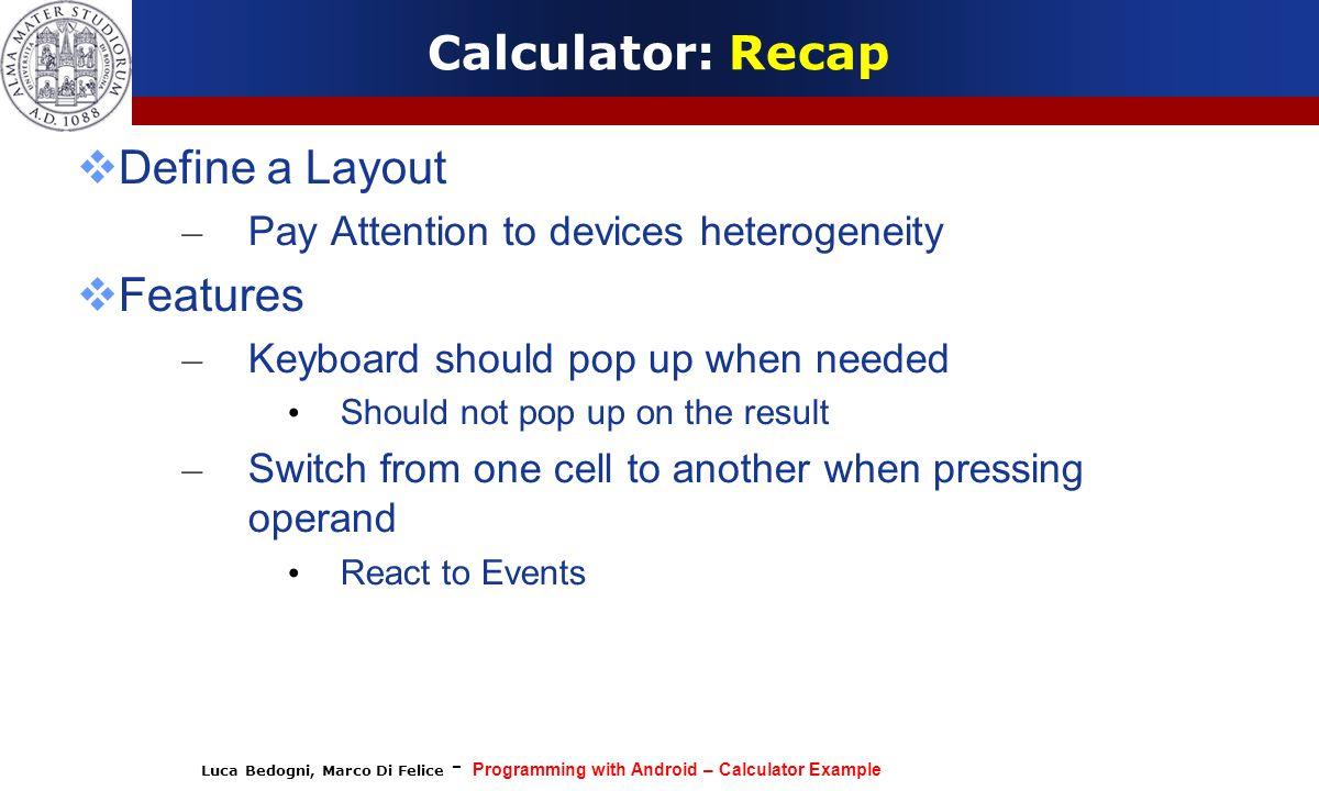 Calculator: Recap Define a Layout Features
