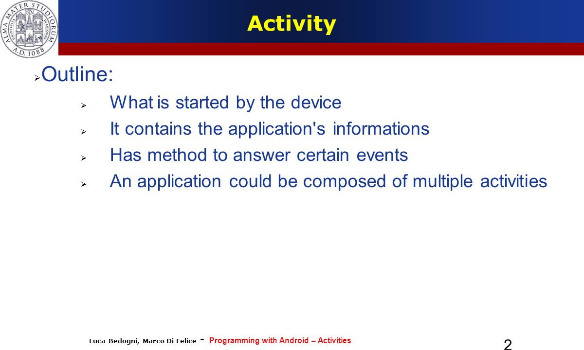 Activity Outline: What is started by the device