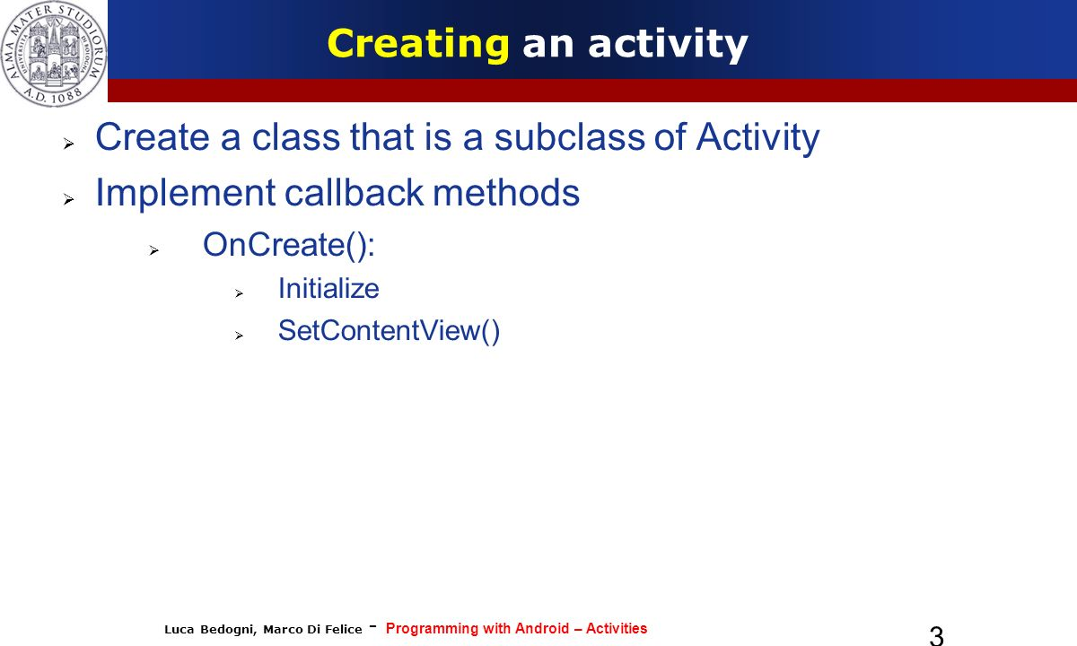 Create a class that is a subclass of Activity