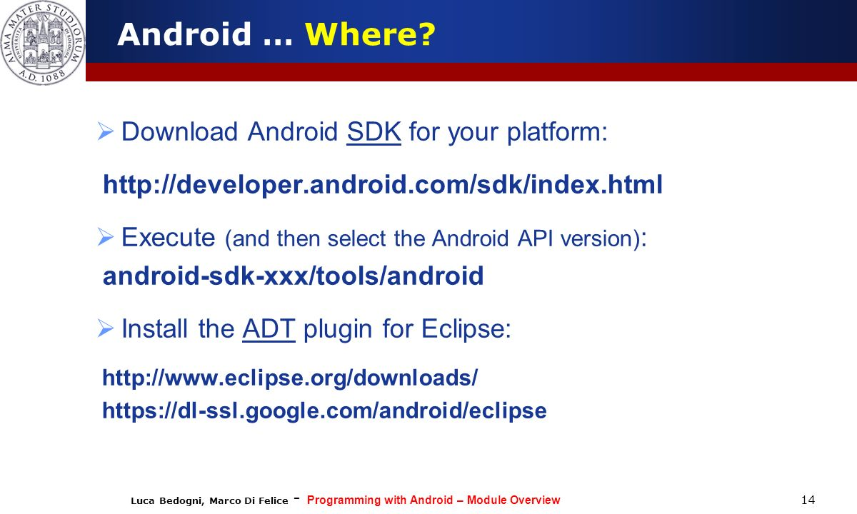 Android … Where Download Android SDK for your platform: