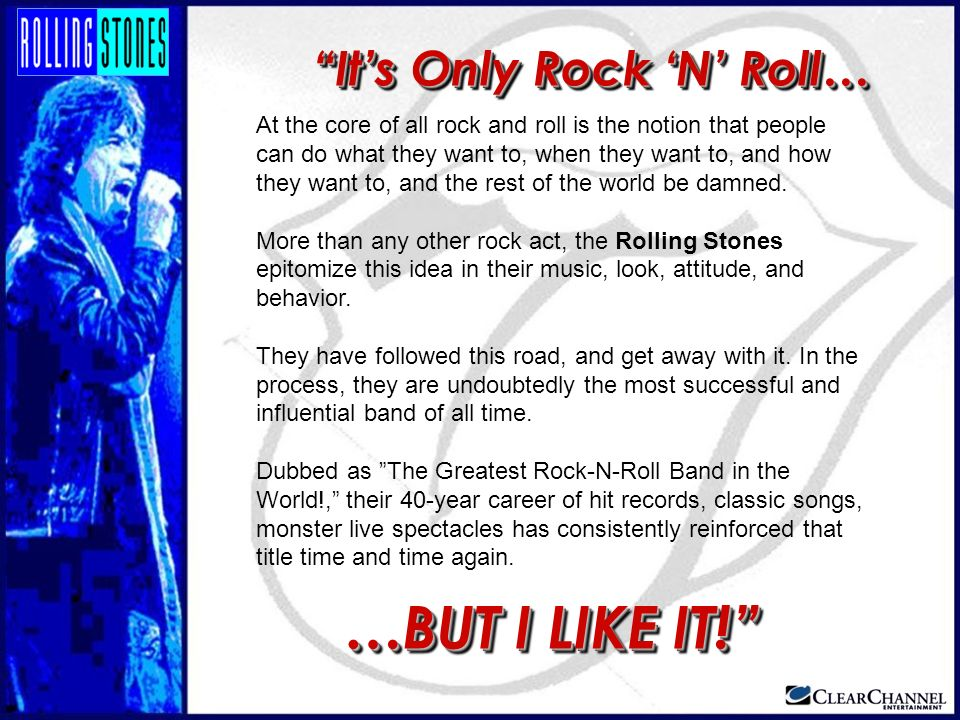 …BUT I LIKE IT! It's Only Rock 'N' Roll…