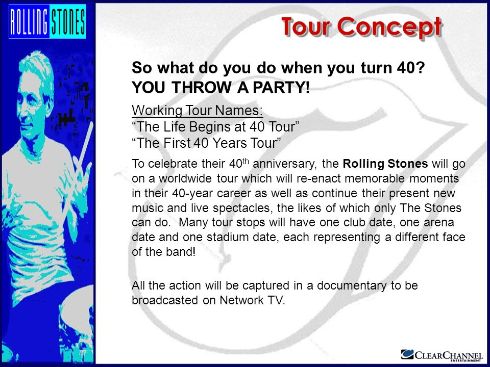 Tour Concept So what do you do when you turn 40 YOU THROW A PARTY!