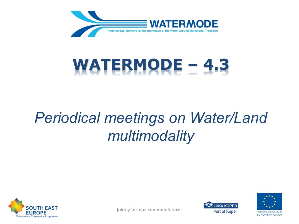 Periodical meetings on Water/Land multimodality