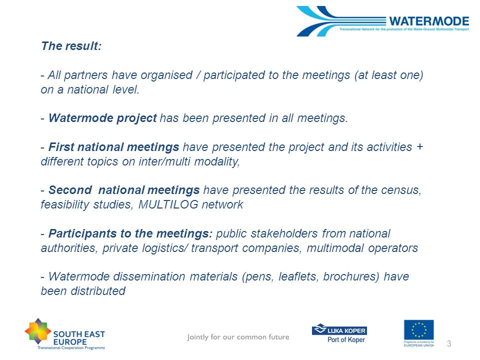 The result: All partners have organised / participated to the meetings (at least one) on a national level.