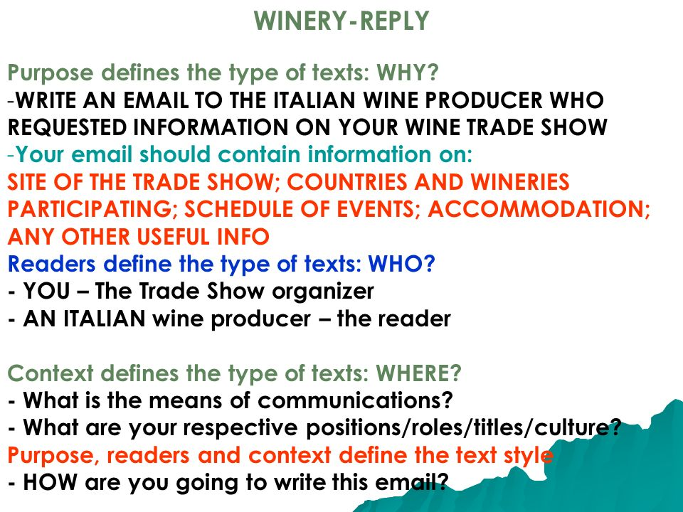 WINERY-REPLY Purpose defines the type of texts: WHY