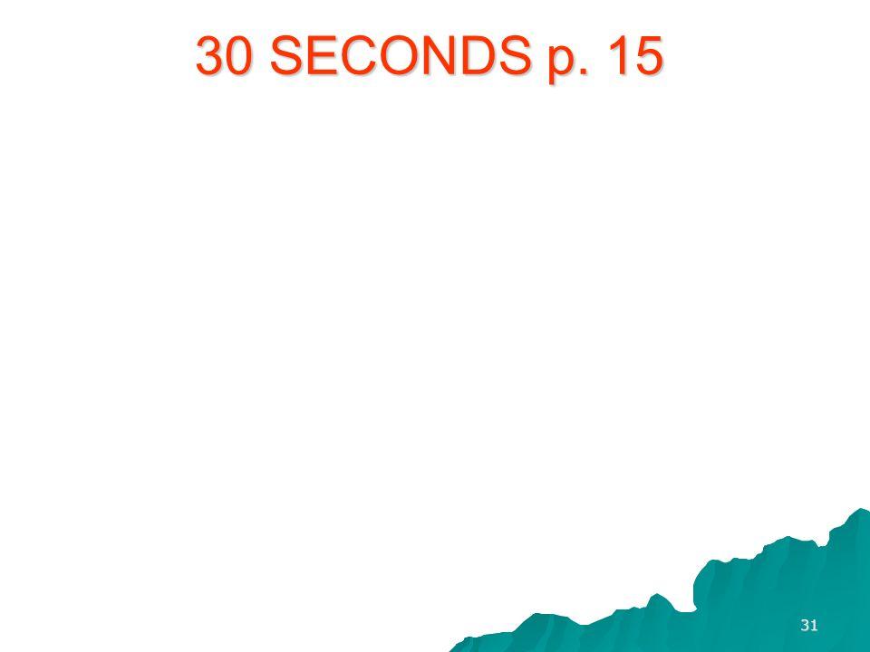 30 SECONDS p. 15