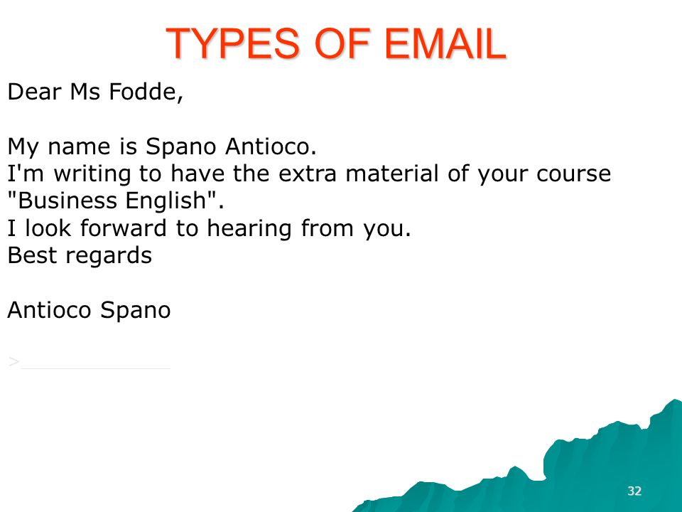 TYPES OF EMAIL Dear Ms Fodde, My name is Spano Antioco.