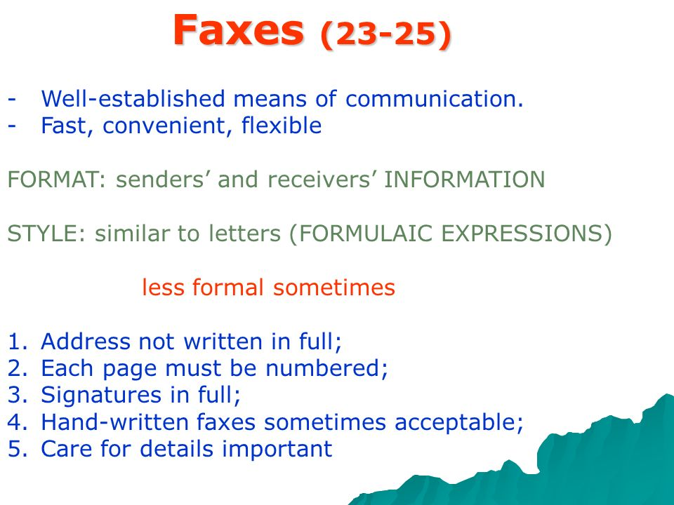 Faxes (23-25) Well-established means of communication.