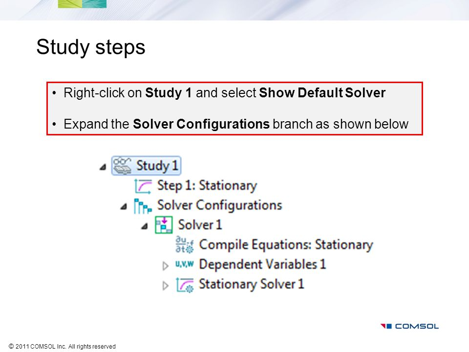 Study steps Right-click on Study 1 and select Show Default Solver