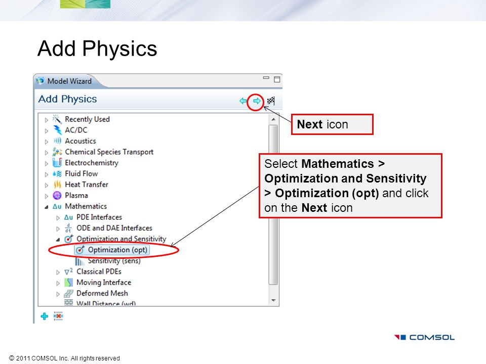Add Physics Select Mathematics > Optimization and Sensitivity > Optimization (opt) and click on the Next icon.