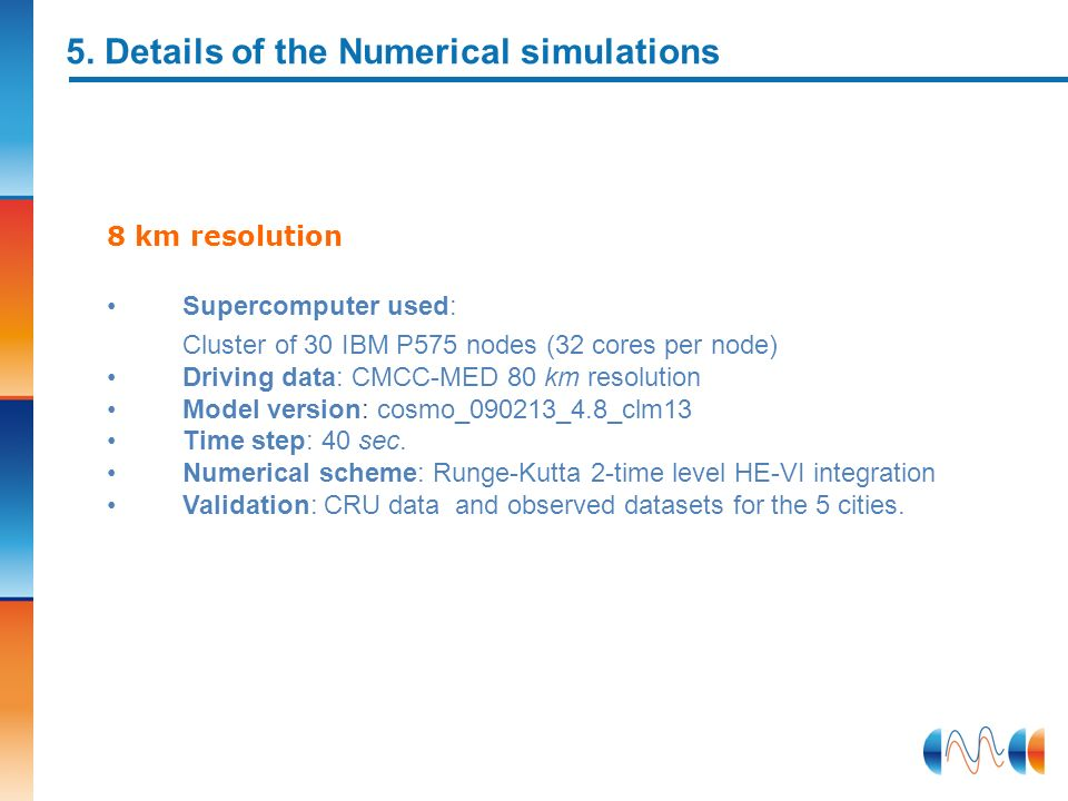 5. Details of the Numerical simulations