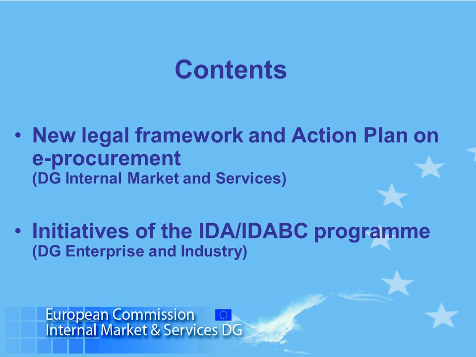 Contents New legal framework and Action Plan on e-procurement (DG Internal Market and Services)