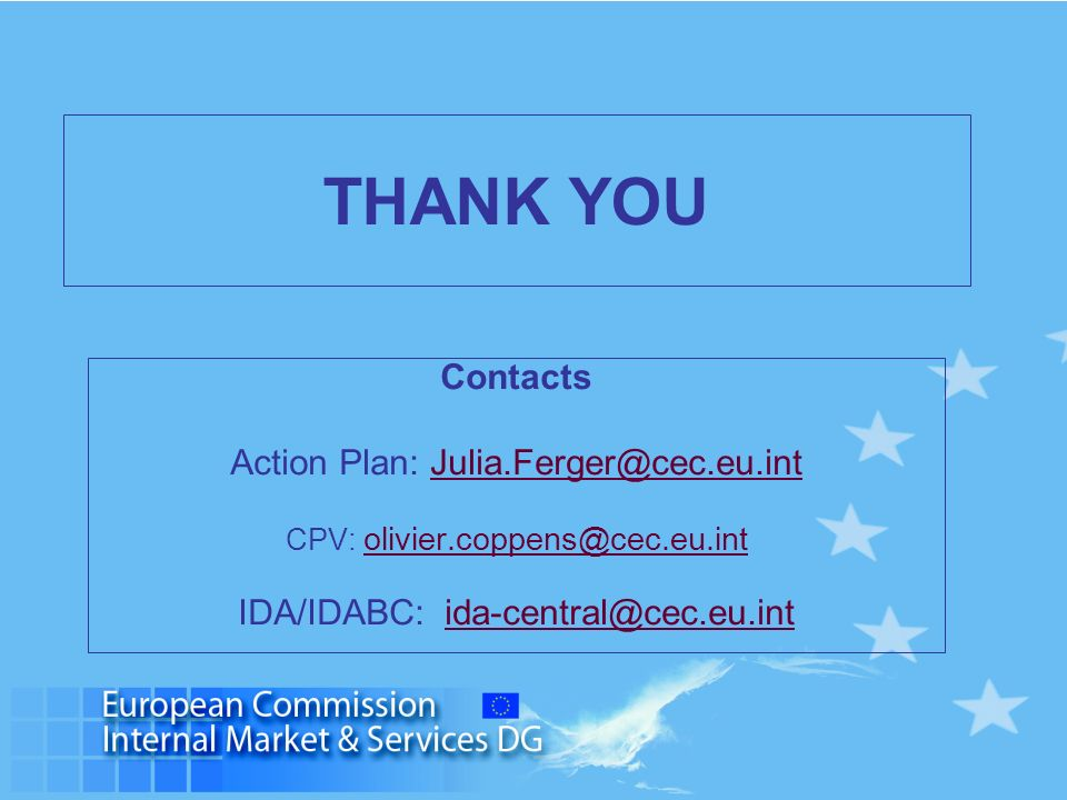 THANK YOU Contacts Action Plan: Julia.Ferger@cec.eu.int