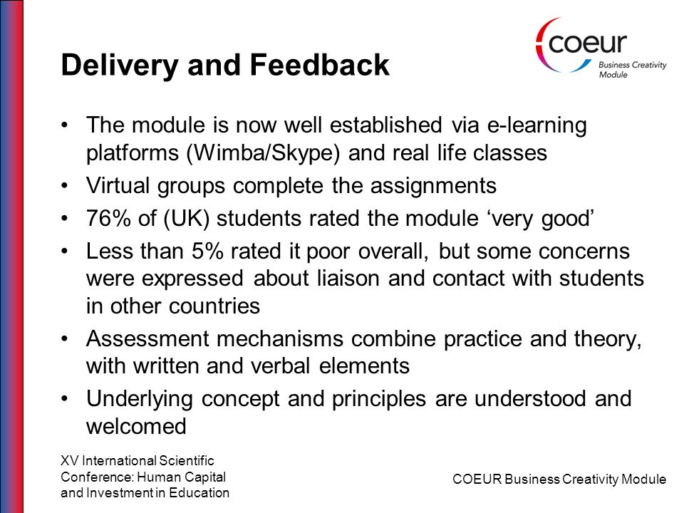 Delivery and Feedback The module is now well established via e-learning platforms (Wimba/Skype) and real life classes.