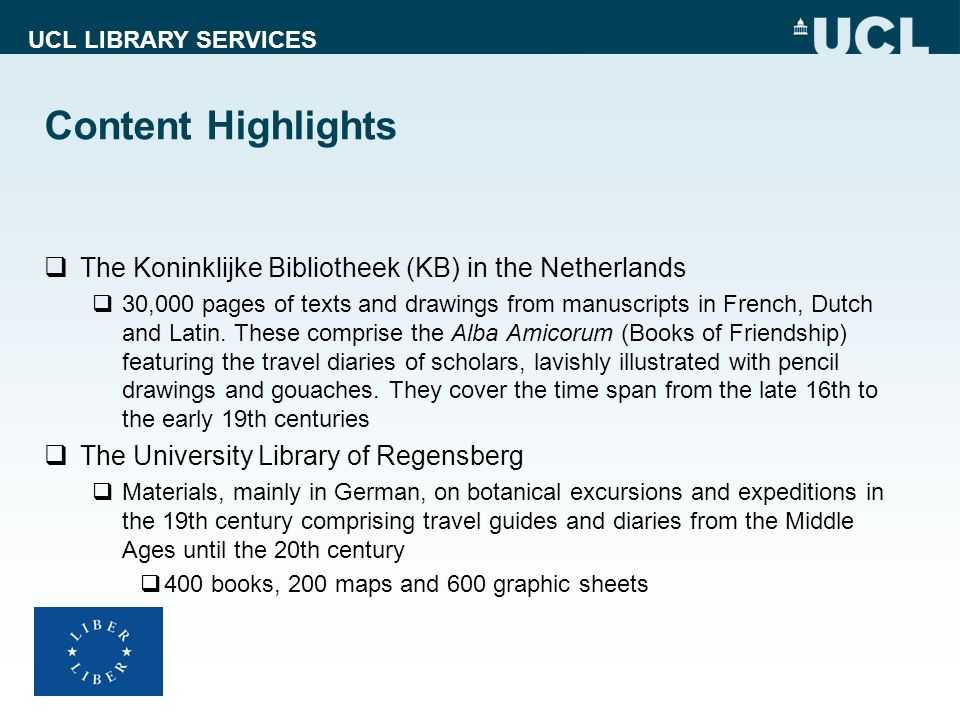 Content Highlights The Koninklijke Bibliotheek (KB) in the Netherlands