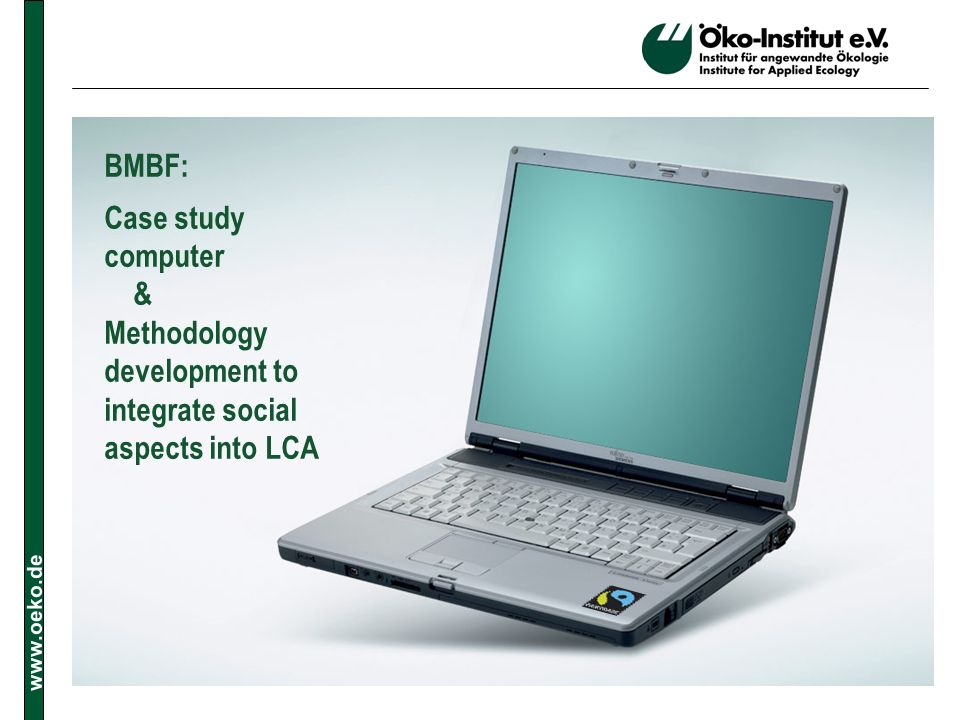 BMBF: Case study computer & Methodology development to integrate social aspects into LCA