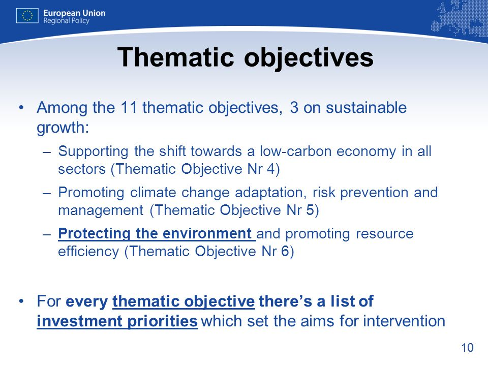 Thematic objectives Among the 11 thematic objectives, 3 on sustainable growth: