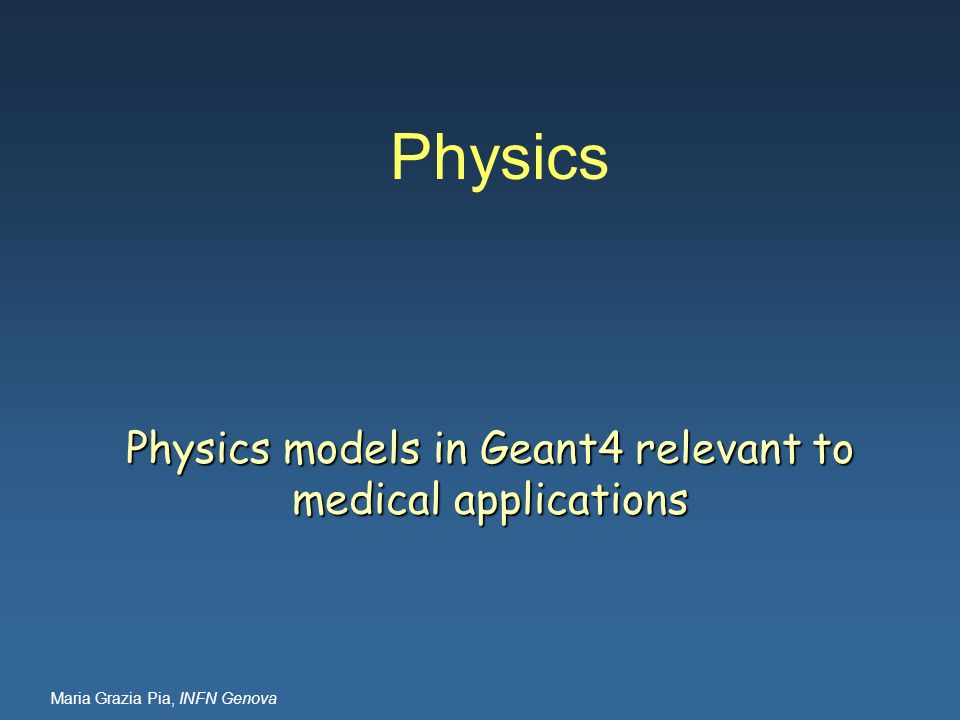 Physics models in Geant4 relevant to medical applications
