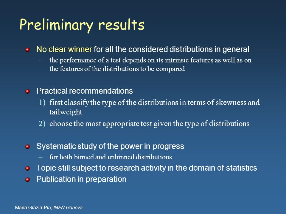 Preliminary results No clear winner for all the considered distributions in general.