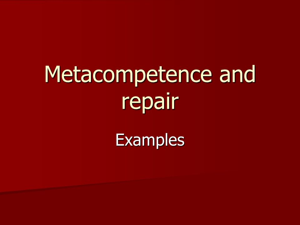 Metacompetence and repair