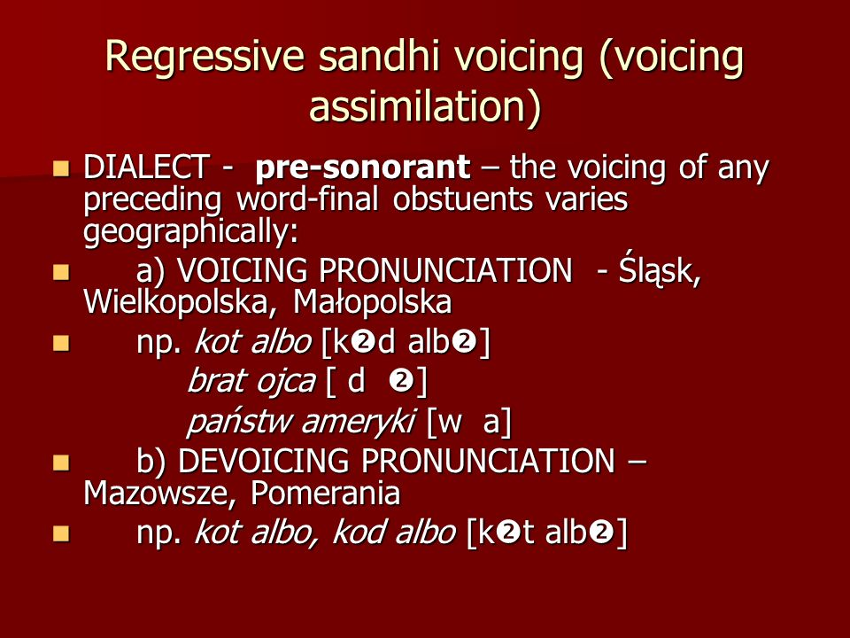 Regressive sandhi voicing (voicing assimilation)